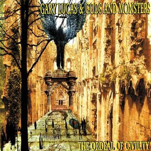 GARY LUCAS - THE ORDEAL OF CIVILITY (CD)