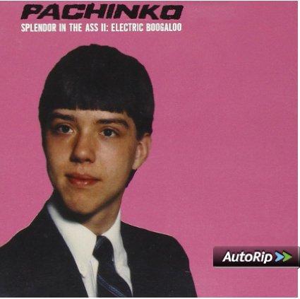 PACHINKO - SPLENDOR IN THE ASS II ELECTRIC BOOGALOO (CD)