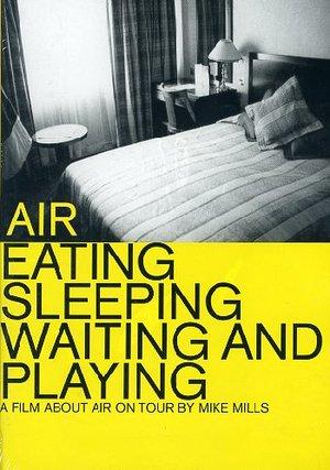AIR - EATING SLEEPING WAITING AND PLAYING DVD (DVD)