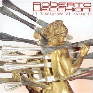 ROBERTO VECCHIONI - IL LANCIATORE DI COLTELLI (CD)