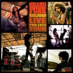 GRAND FUNK RAILROAD - LIVE THE 1971 TOUR (CD)