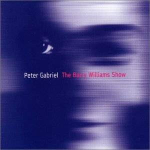 PETER GABRIEL - THE BARRY WILLAMS SHOW (CD)