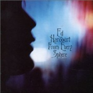 ED HARCOURT - FROM EVERY SPHERE (CD)