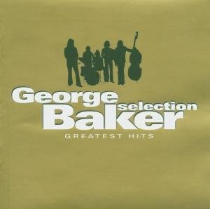 GEORGE BAKER SELECTION - GREATEST HITS (CD)