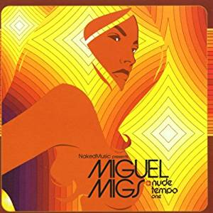 NUDE TEMPO ONE-MIGUEL MIGS (CD)