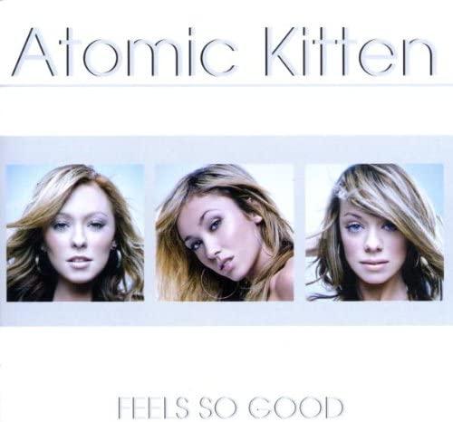 ATOMIC KITTEN - FEELS SO GOOD KITTEN ATOMIC (CD)