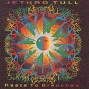 JETHRO TULL - ROOTS TO BRANCHES (CD)