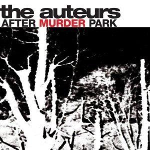 AUTEURS - AFTER MURDER PARK (CD)