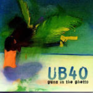 UB 40 - GUNS IN THE GHETTO (CD)