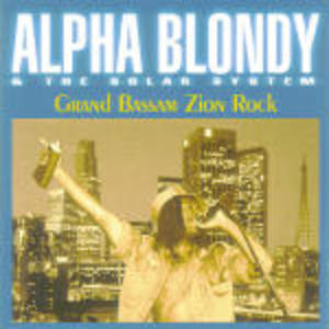 GRAND BASSAM ZION ROCK ALPHA BLONDY AND (CD)
