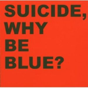 SUICIDE - WHY BE BLUE + LIVE CD (CD)