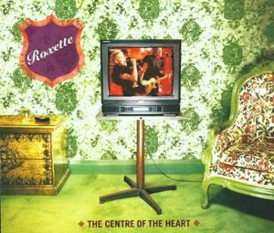 ROXETTE - THE CENTRE OF THE HEART (CD)
