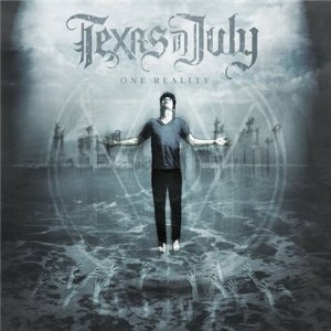 TEXAS IN JULY - ONE REALITY (CD)