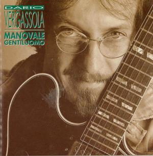 DARIO VERGASSOLA - MANOVALE GENTILUOMO (CD)