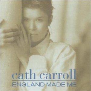 CATH CARROLL - ENGLAND MADE ME (CD)