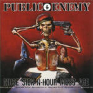 PUBLIC ENEMY - MUSE SICK N HOUR MESS AGE (CD)
