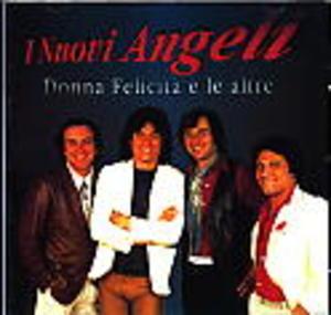 NUOVI ANGELI - DONNA FELICITA E LA ALTRE I NUOVI ANGELI (CD)