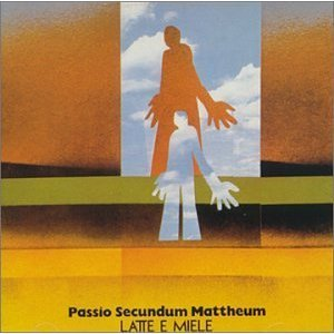 LATTE E MIELE - PASSIO SECUNDUM MATTHEUM (CD)
