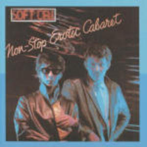 SOFT CELL - NON STOP EROTIC CABARET (CD)