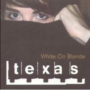 TEXAS - WHITE ON BLONDE TEXAS (CD)