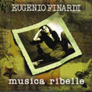 EUGENIO FINARDI - MUSICA RIBELLE (CD)