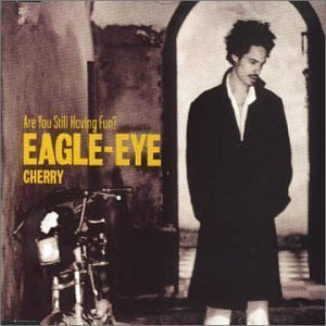 EAGLE-EYE CHERRY - ARE YOU STILL HAVING FUN? -SINGLE (CD)