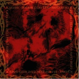 KYUSS - BLUES FOR THE RED SUN (CD)