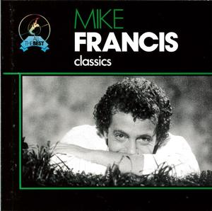 MIKE FRANCIS ALL THE BEST CLASSICS (CD)