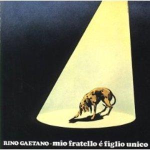 RINO GAETANO - MIO FRATELLO E' FIGLIO UNICO (CD)