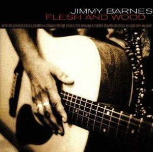 JIMMY BARNES - FLESH AND WOOD (CD)