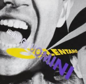 ADRIANO CELENTANO - ARRIVANO GLI UOMINI (CD)