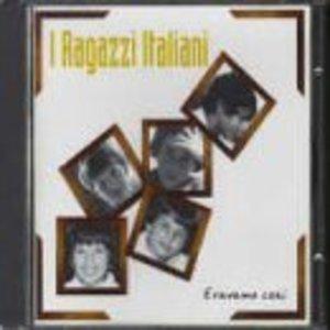 RAGAZZI ITALIANI - ERAVAMO COSI' (CD)