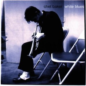 CHET BAKER - WHITE BLUES (CD)