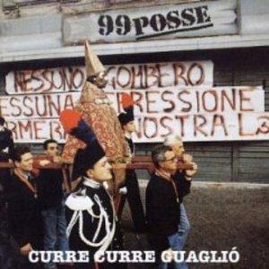 99 POSSE - CURRE CURRE GUAGLIO' (CD)