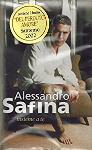 ALESSANDRO SAFINA - INSIEME A TE (MC)
