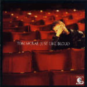 TOM MCREA - JUST LIKE BLOOD (CD)