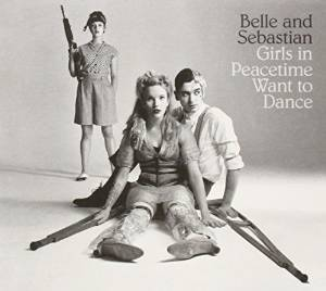 BELLE AND SEBASTIAN - GIRLS IN PEACETIME WANT TO DANCE (CD)