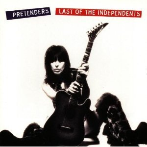 PRETENDERS - LAST OF THE INDEPENDENTES (CD)