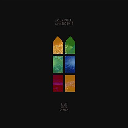 JASON ISBELL AND THE 400 UNIT - LIVE FROM THE RYMAN [EXPLICIT] (