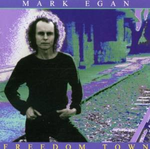 MARK EGAN - FREEDOM TOWN (CD)