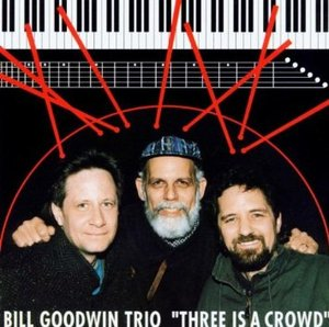 BILL GOODWIN TRIO - THREE IS A CROWD (CD)