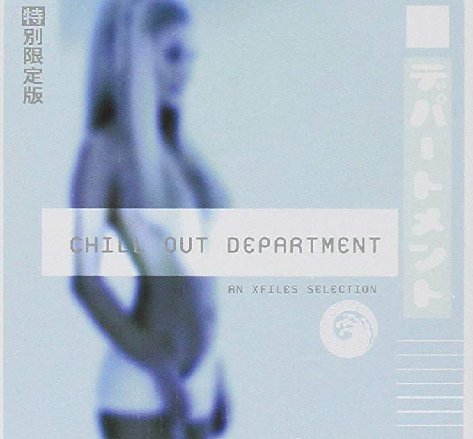 CHILL OUT DEPARTMENT AN XFILES SELECTION (CD)