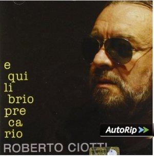 ROBERTO CIOTTI - EQUILIBRIO PRECARIO (CD)