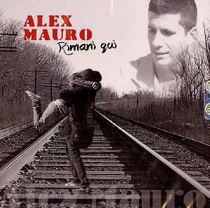 ALEX MAURO - RIMANI QUI (CD)
