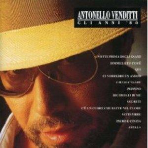 ANTONELLO VENDITTI - GLI ANNI '80 (CD)