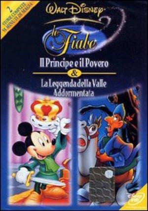 LE FIABE WALT DISNEY. IL PRINCIPE E IL POVERO E LA LEGGENDA DELLA VALLE ADDORMENTATA (DVD)
