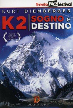 K2 - SOGNO E DESTINO (DVD)