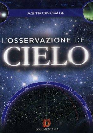 L'OSSERVAZIONE DEL CIELO (DVD)