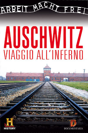 AUSCHWITZ - VIAGGIO ALL'INFERNO (DVD)