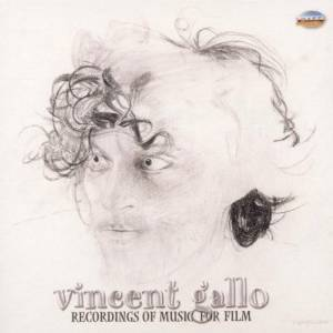 VINCENT GALLO - RECORDINGS OF MUSIC FOR FILM (CD)